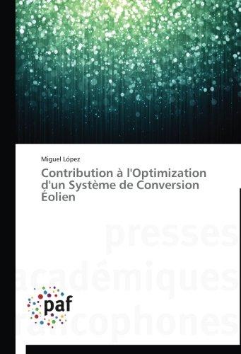 Contribution à l'optimization d'un système de conversion éolien par Miguel López