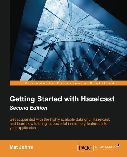 Getting Started with Hazelcast Second Edition por Mat Johns
