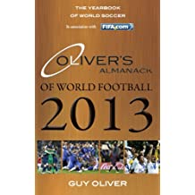 Oliver's Almanack of World Football 2013: The Yearbook of World Soccer. In Association with Fifa.Com