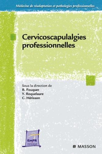 Cervicoscapulalgies professionnelles par Bernard Fouquet