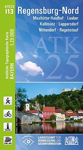 ATK25-I13 Regensburg-Nord (Amtliche Topographische Karte 1:25000): Maxhütte-Haidhof, Laaber, Kallmünz, Lappersdorf, Nittendorf, Regenstauf (ATK25 Amtliche Topographische Karte 1:25000 Bayern)
