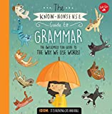 The Know-Nonsense Guide to Grammar: An Awesomely Fun Guide to the Way We Use Words! (Know Nonsense Series)