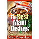 The Best Main Dishes - From the Mediterranean Cuisine (English Edition)