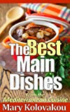 Image de The Best Main Dishes - From the Mediterranean Cuisine (English Edition)