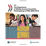 Pisa The Experience of Middle-Income Countries Participating in Pisa 2000-2015