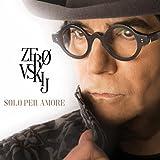 6-zerovskij-solo-per-amore
