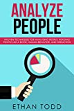 Analyze People: Proven Techniques for Reading Body Language, Deduction, and Reading People like a Book (Human Behavior, Human Psychology, Perception, Deduction)
