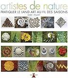 Artistes de nature : Pratiquer le Land Art au fil des saisons