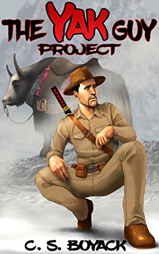 The Yak Guy Project by [Boyack, C. S.]