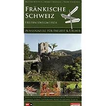 Fränkische Schweiz Erlebniswegweiser: Ausflugsziele für Freizeit & Urlaub