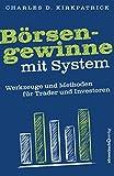 Börsengewinne mit System: Werkzeuge und Methoden für Trader und Investoren