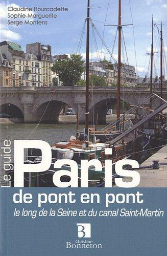 Paris de pont en pont : Le long de la Seine et du canal Saint-Martin