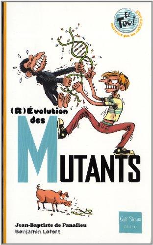 (R)Evolution des mutants par Jean-baptiste de Panafieu