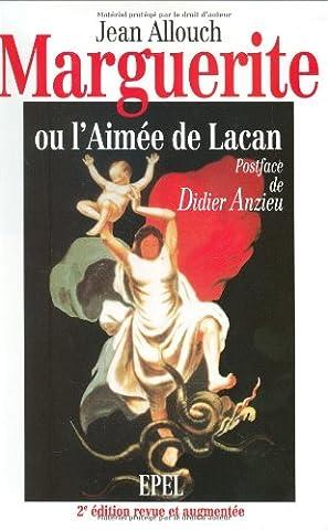 Marguerite, ou l'aimée de Lacan. 2° édition