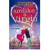 By Lucy-Anne Holmes Unlike a Virgin