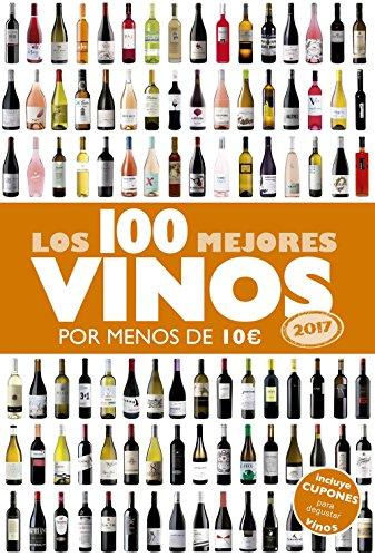 Portada del libro Los 100 mejores vinos por menos de 10 euros, 2017 (Claves para entender)