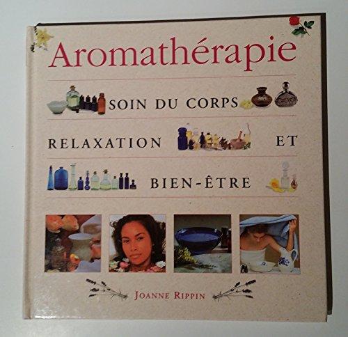AROMATHERAPIE SOIN DU CORPS RELAXATION ET BIEN ETRE 1998