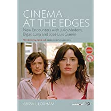Cinema at the Edges: New Encounters with Julio Medem, Bigas Luna and Jos' Luis Guer-N