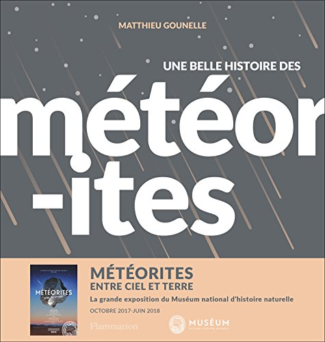 Une belle histoire des météorites par Matthieu Gounelle