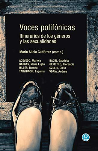 Voces polifónicas: itinerarios de los géneros y las sexualidades (Spanish Edition)