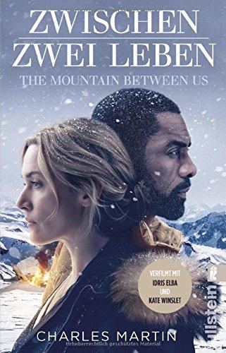 Martin, Charles: Erzähl mir dein Herz - The Mountain Between Us
