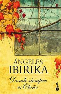Donde siempre es otoño par Ángeles Ibirika
