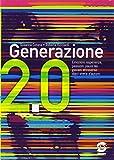 Generazione 2.0. Emozioni, sentimenti, paure dei giovani attraverso dieci storie d'autore. Per la Scuola media