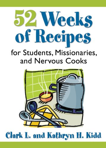 52 Weeks of Recipes for Students, Missionaries, and Nervous Cooks