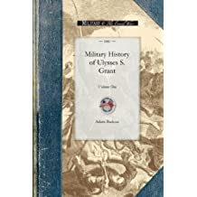 Military History of Ulysses S. Grant: Volume One (Civil War) by Adam Badeau (2008-11-11)