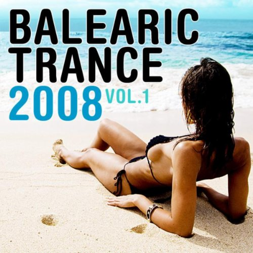 Balearic Trance 2008, Vol. 1