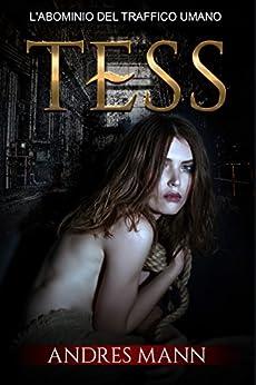 TESS: L'abominio del traffico umano di [Mann, Andres]