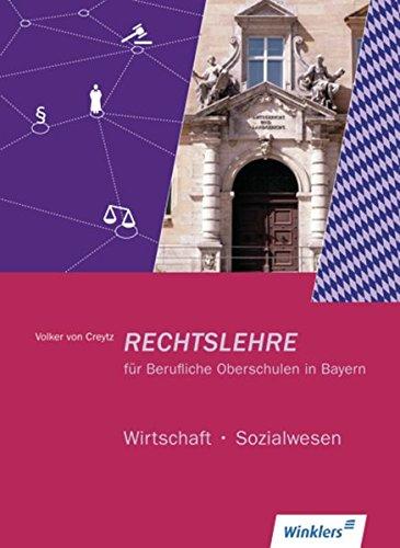 Rechtslehre / für Fachoberschulen in Bayern - Ausbildungsrichtung Wirtschaft und Verwaltung: Rechtslehre für Berufliche Oberschulen in Bayern: Wirtschaft - Sozialwesen: Schülerband