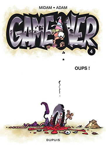 Game over - tome 4 - Oups ! par Midam