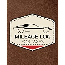 Mileage Log For Taxes: Vehicle Mileage & Gas Expense Tracker Log Book For Small Businesses (V1)