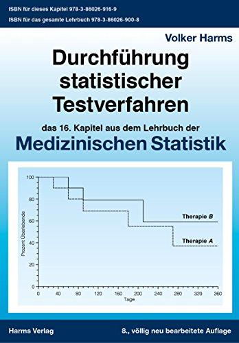 Durchführung Statistischer Testverfahren: das 16. Kapitel aus dem Lehrbuch der Medizinischen Statistik (Medizinische Statistik)