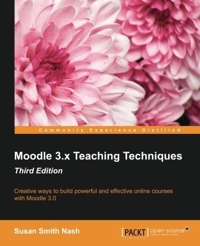 Moodle 3.x Teaching Techniques Third Edition por Susan Smith Nash