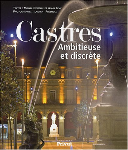 Castres : Ambitieuse et discrète par Michel Demelin, Alain Levy