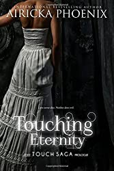 Touching Eternity (Touch Saga (Standalone)) by Airicka Phoenix (2012-12-20)
