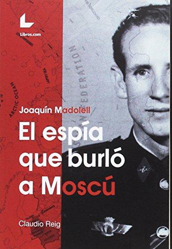 Joaquin madollell el espia que burlo a moscu editado por Libros.com