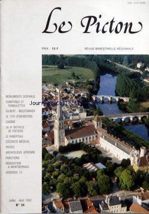 PICTON (LE) [No 34] du 01/07/1982 - MONUMENTS DISPARUS - COMPTINES ET FORMULETTES - GILBERT- MOUTONNIER - LE 125EME D'INFANTERIE - CUISINE - LA 4EME BATAILLE DE POITIERS - LE RABERTIAU - COCORICO MEDICAL - PATOIS - ARCHEOLOGIE AERIENNE - PARUTIONS - INONDATION A MONTBERNAGE - VENDREDI 13