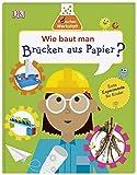 Wie baut man Brücken aus Papier?: Forscher-Werkstatt. Erste Experimente für Kinder -