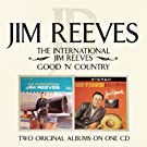 The International Jim Reeves/ Good 'N' Country
