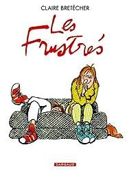 Les Frustrés - intégrale - tome 1 - Les frustrés - Intégrale