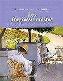 Les Impressionnistes - Claude Monet, Pierre-Auguste Renoir, Camille Pissarro