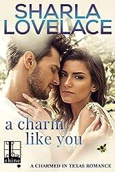 A Charm Like You (Charmed in Texas Book 5)