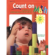Count on Math: Activities for Small Hands and Lively Minds by Pam Schiller (1997-09-01)