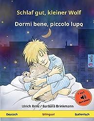 Schlaf gut, kleiner Wolf – Dormi bene, piccolo lupo (Deutsch – Italienisch): Zweisprachiges Kinderbuch mit mp3 Hörbuch zum Herunterladen, ab 2-4 Jahren (Sefa Bilinguale Bilderbücher)