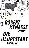 Die Hauptstadt: Roman von Robert Menasse