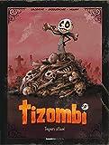 Tizombi - Tome 01 - Edition luxe - Toujours affamé