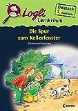 Die Spur zum Kellerfenster: Deutsch 1. Schuljahr (Logli Lernkrimis)